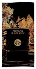 Freedom Is Not Free Bath Towel by Kelly Awad