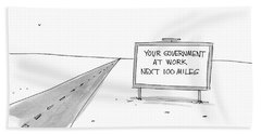Your Government At Work Next 100 Miles Bath Towel