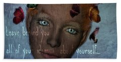 Hand Towel featuring the digital art Leave Behind You All Of Your Ideas About Yourself by Barbara Orenya