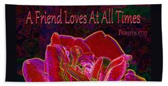 A Friend Loves At All Times Hand Towel