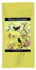 A House And Garden Cover Of Chickadees Bath Towel