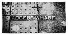 Bath Towel featuring the photograph Adgers Wharf by Sennie Pierson