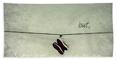 Bath Towel featuring the photograph All Tied Up Inspirational by Melanie Lankford Photography