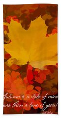 Autumn Is A State Of Mind More Than A Time Of Year Bath Towel