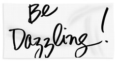 Be Dazzling Hand Towel