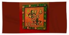Be Nice Or Leave Hand Towel by Deborah Lacoste