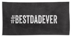 Best Dad Ever-greeting Card Hand Towel