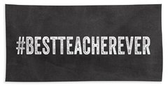 Best Teacher Ever- Greeting Card Hand Towel