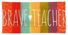 Brave Teacher Hand Towel