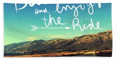 Buckle Up And Enjoy The Ride Bath Towel