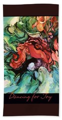 Bath Towel featuring the painting Dancing For Joy 2 by Brooks Garten Hauschild