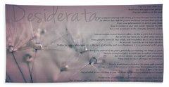 Desiderata - Dandelion Tears Bath Towel