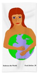 Embrace The World Hand Towel by Fred Jinkins