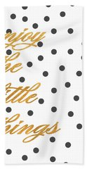 Enjoy The Little Things Hand Towel