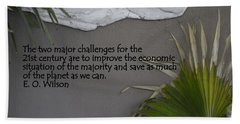 E.o. Wilson Quote Bath Towel by Kathy Barney