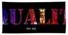 Equality For All - Stone Rock'd Art By Sharon Cummings Bath Towel