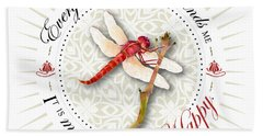Every Dragonfly I See Reminds Me It Is My Choice To Be Happy. Hand Towel