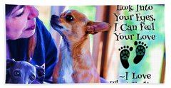 Every Time I Look Into Your Eyes Hand Towel