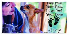 Bath Towel featuring the digital art Every Time I Look Into Your Eyes by Kathy Tarochione