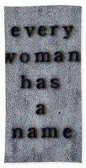 Every Woman Has A Name Excerpt Bath Towel