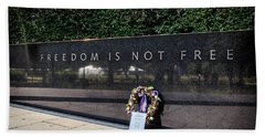 Freedom Is Not Free Bath Towel