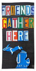 Friends Gather Here Recycled License Plate Art Lettering Sign Michigan Version Hand Towel by Design Turnpike