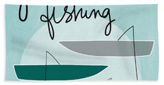 Gone Fishing Bath Towel
