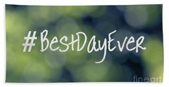 Hashtag Best Day Ever Hand Towel by Ella Kaye Dickey