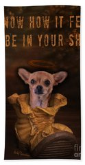 Bath Towel featuring the digital art I Know How It Feels To Be In Your Shoes by Kathy Tarochione