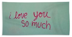 I Love You So Much Hand Towel
