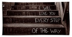 I Will Love You Bath Towel