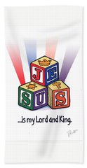 Jesus Is My Lord And King Hand Towel by Jerry Ruffin