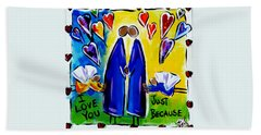 Bath Towel featuring the painting Just Because by Jackie Carpenter