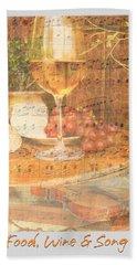 Food Wine And Song Hand Towel by Brooks Garten Hauschild