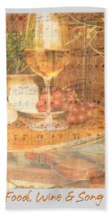 Food Wine And Song Bath Towel