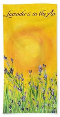 Lavender In The Air Bath Towel by Val Miller