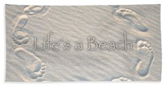 Lifes A Beach With Text Hand Towel by Charlie and Norma Brock