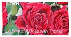 Bath Towel featuring the painting Love A Beautiful Rose With Thorns by Kimberlee Baxter