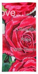 Bath Towel featuring the painting Love... A Beautiful Rose With Thorns by Kimberlee Baxter
