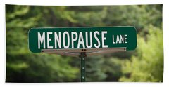 Bath Towel featuring the photograph Menopause Lane Sign by Sue Smith
