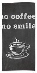 No Coffee No Smile Hand Towel