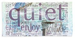 Peace And Quiet 2 Bath Towel