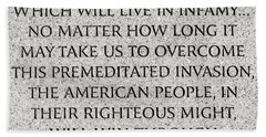 Pearl Harbor Speech - Franklin Delano Roosevelt Bath Towel