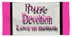 Pure Devotion Bath Towel by Catherine Lott