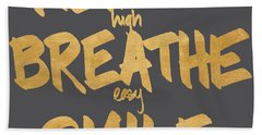 Reach, Breathe, Smile Hand Towel