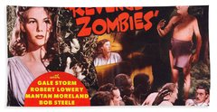 Revenge Of The Zombies Bath Towel