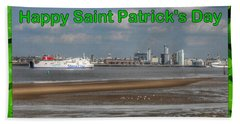Saint Patrick's Greeting Across The Mersey Bath Towel