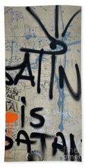 Bath Towel featuring the photograph 'satin Is Satan' Graffiti - Bucharest Romania by Imran Ahmed