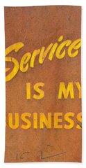 Service Is My Business Bath Towel