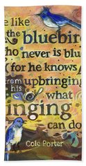 Singing Bluebird Cole Porter Painted Quote Hand Towel